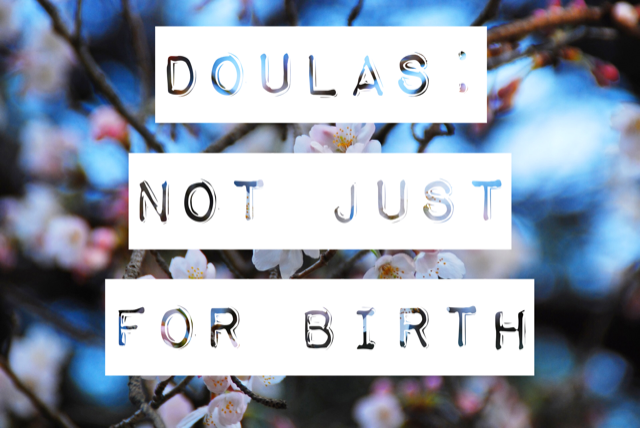 Not Just For Birth: Doulas For Miscarriage, Abortion, and Reproductive Health