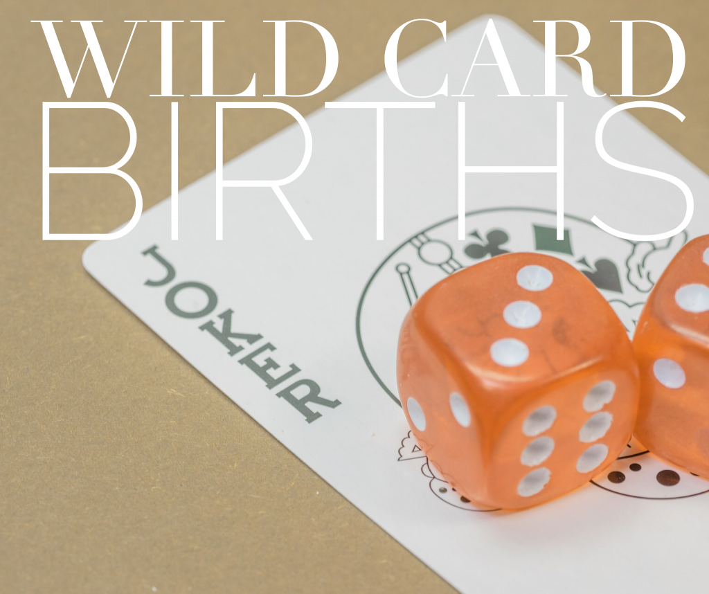 "On the ""Wild Card"" Third Births"